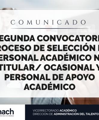 SEGUNDA CONVOCATORIA PROCESO DE SELECCIÓN DE PERSONAL ACADÉMICO NO TITULAR/ OCASIONAL Y PERSONAL DE APOYO ACADÉMICO