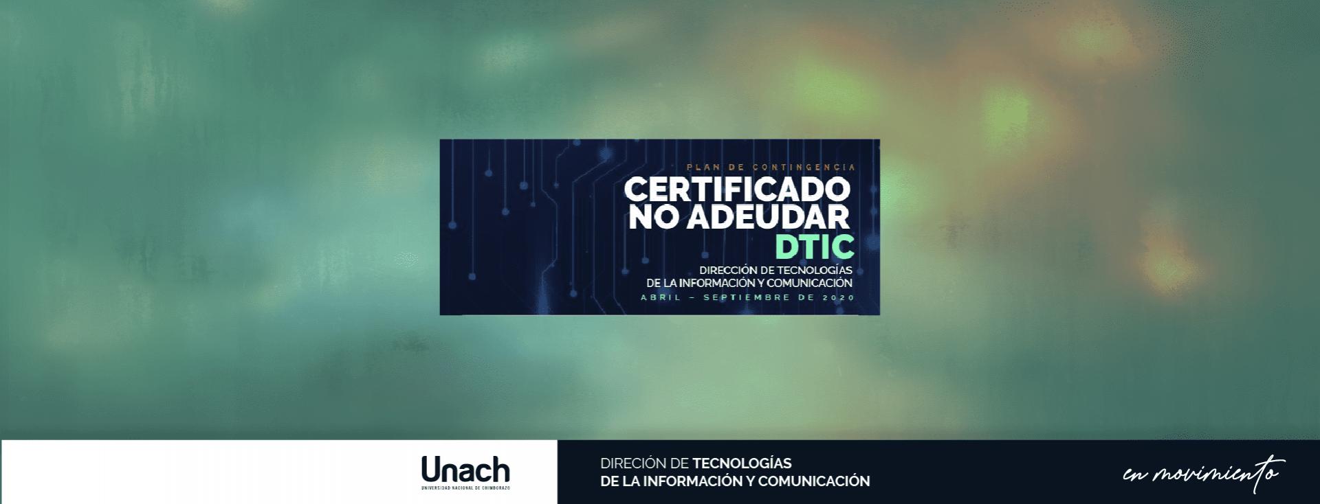 CERTIFICADO DE NO ADEUDAR DTIC