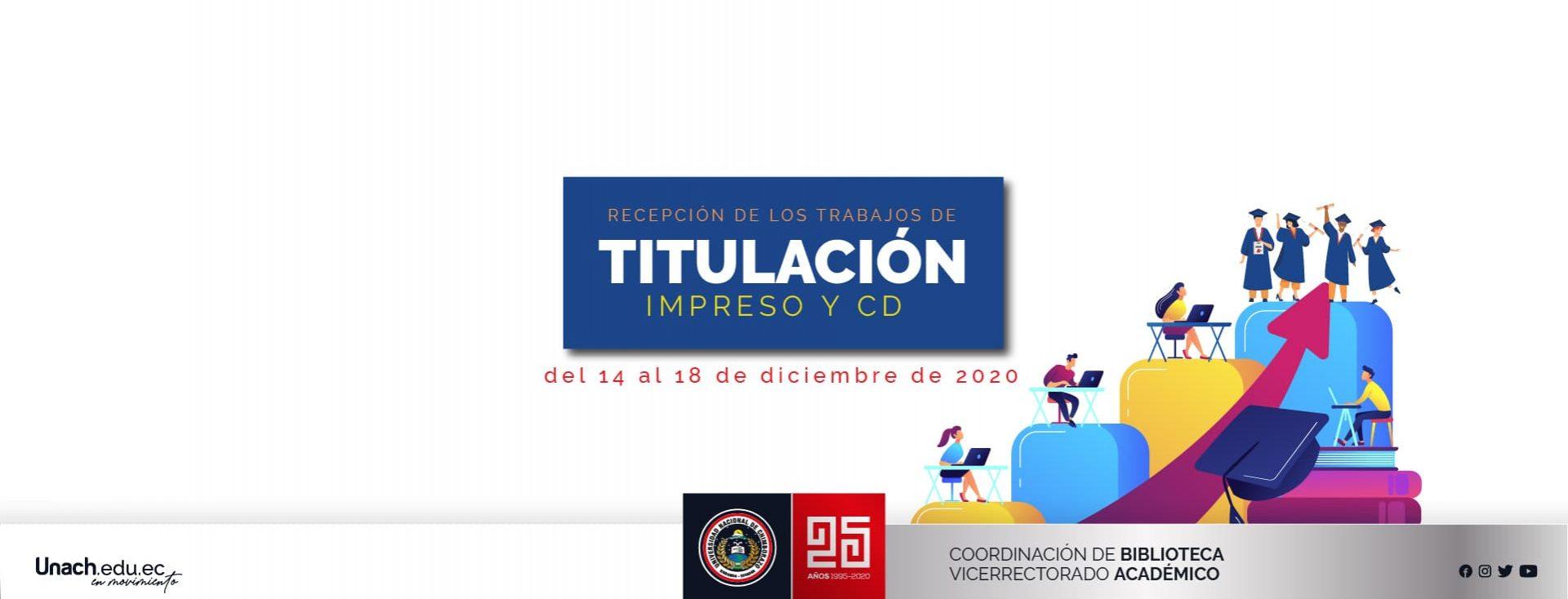 RECEPCIÓN DE TRABAJOS DE TITULACIÓN IMPRESOS Y EN CD
