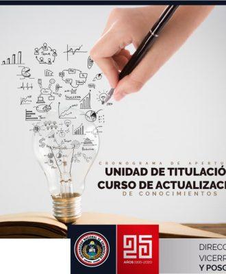 CRONOGRAMA DE APERTURA DE LA UNIDAD DE TITULACIÓN Y CURSO DE ACTUALIZACIÓN DE CONOCIMIENTOS