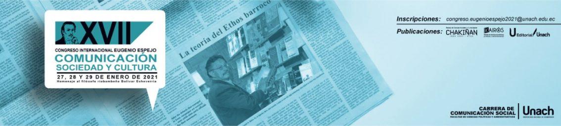 XVII CONGRESO INTERNACIONAL EUGENIO ESPEJO COMUNICACIÓN, SOCIEDAD Y CULTURA