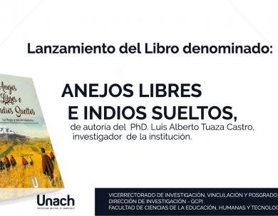 LANZAMIENTO DEL LIBRO ANEJOS LIBRES E INDIOS SUELTOS