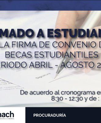 LLAMADO A ESTUDIANTES A LA FIRMA DE CONVENIO DE   BECAS ESTUDIANTILES  PERIODO ABRIL - AGOSTO 2019