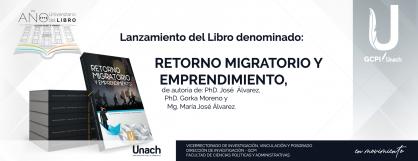 LANZAMIENTO DEL LIBRO RETORNO MIGRATORIO Y EMPRENDIMIENTO