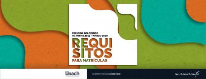 REQUISITOS PARA MATRÍCULAS PERÍODO ACADÉMICO OCTUBRE 2019 - MARZO 2020