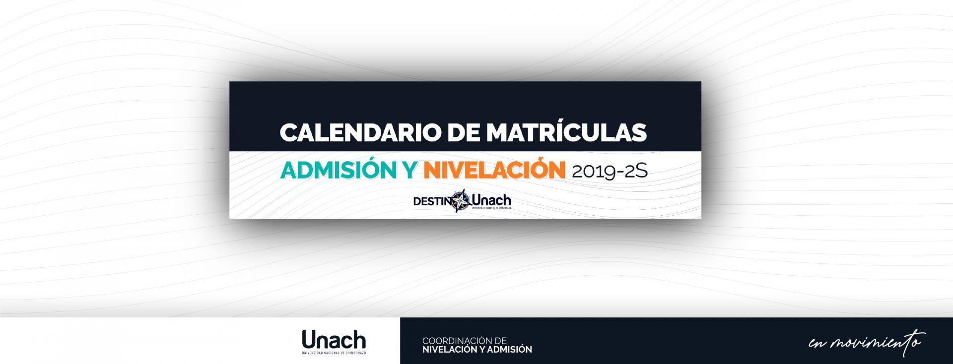 CALENDARIO DE MATRÍCULAS PERÍODO 2019 - 2S