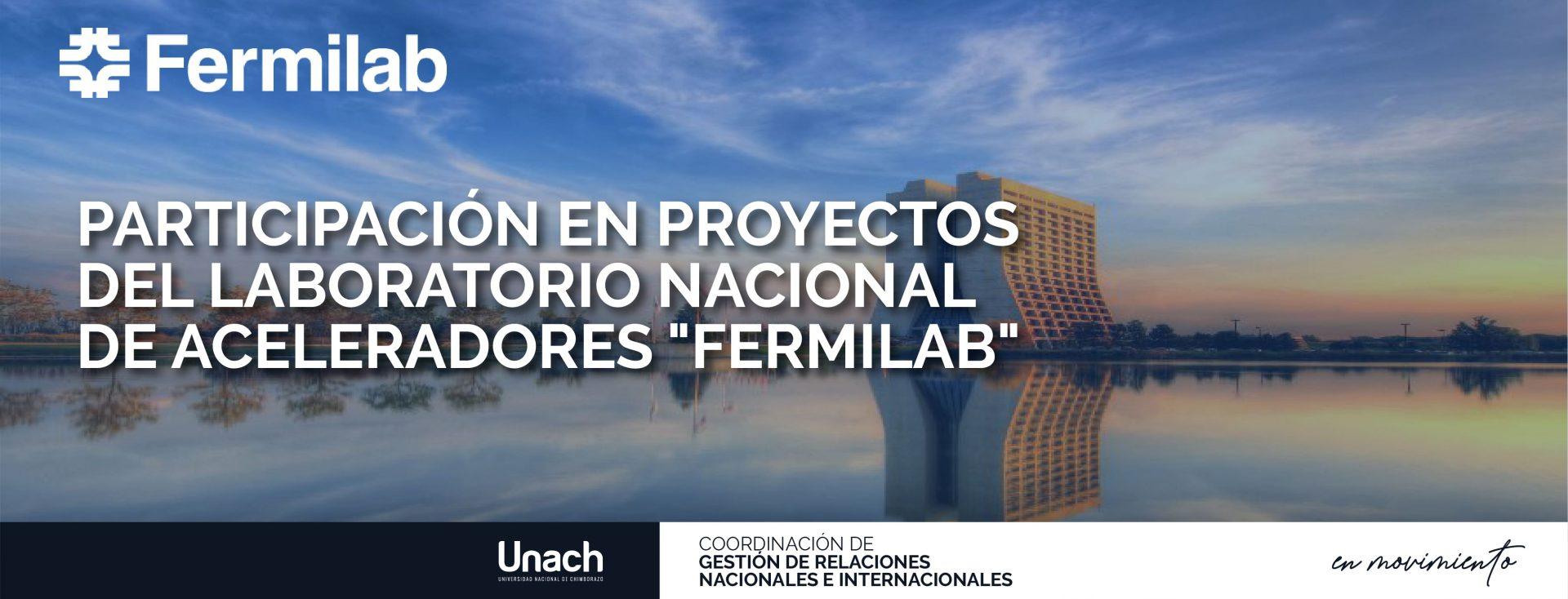 """PARTICIPACIÓN EN PROYECTOS  DEL LABORATORIO NACIONAL  DE ACELERADORES """"FERMILAB"""""""