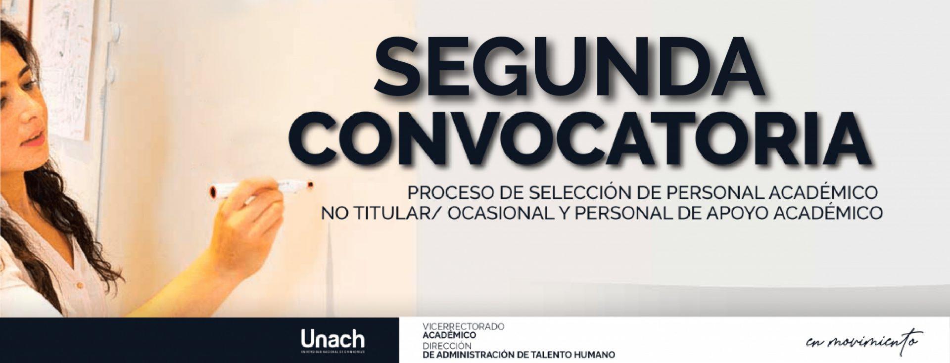 SEGUNDA CONVOCATORIA PARA EL PROCESO DE SELECCIÓN DE PERSONAL ACADÉMICO NO TITULAR/ OCASIONAL Y PERSONAL DE APOYO ACADÉMICO